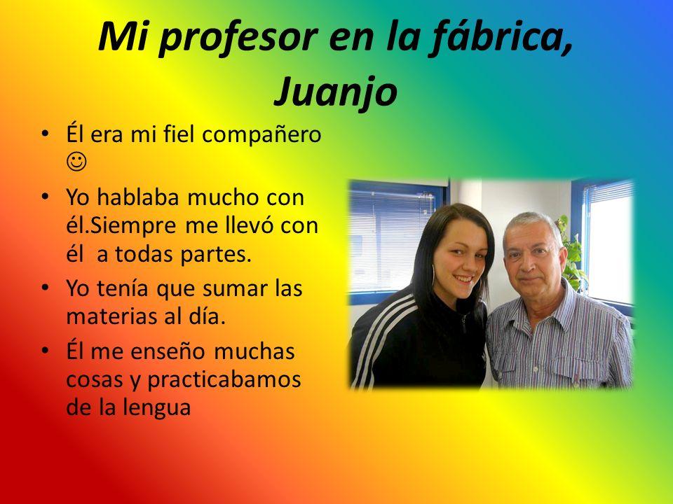 Mi profesor en la fábrica, Juanjo