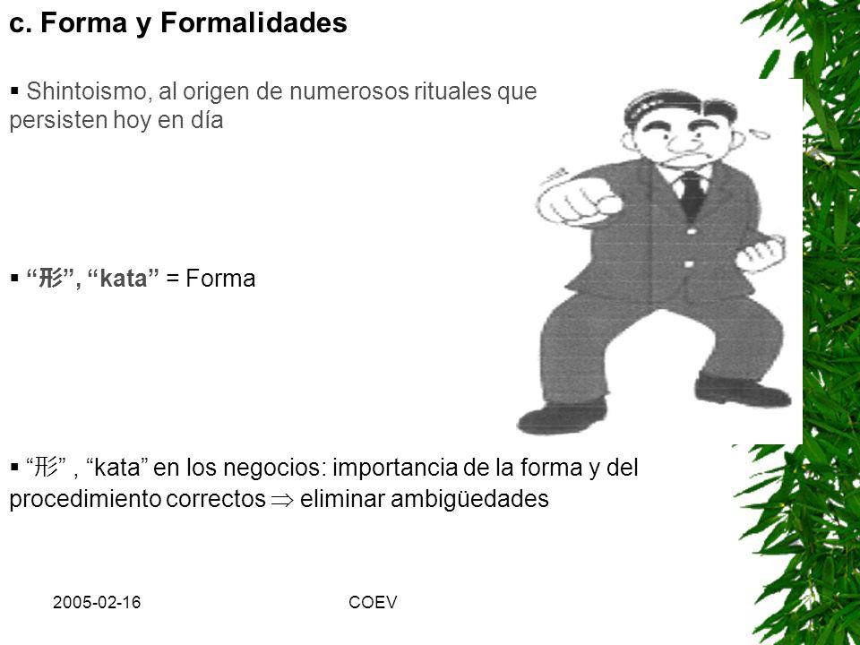 c. Forma y Formalidades Shintoismo, al origen de numerosos rituales que persisten hoy en día. 形 , kata = Forma.