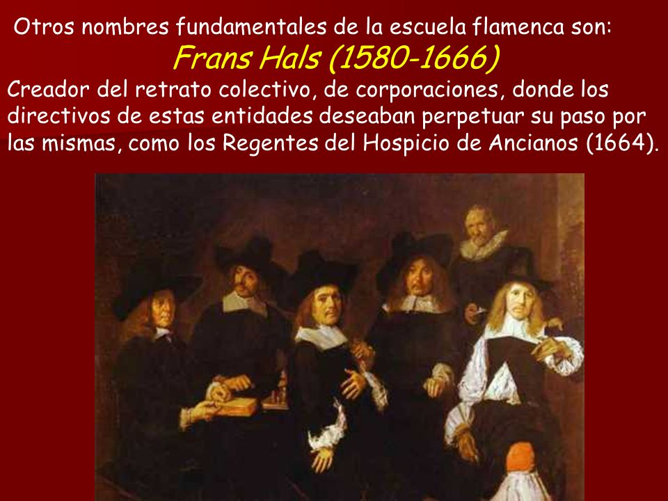 Otros nombres fundamentales de la escuela flamenca son: