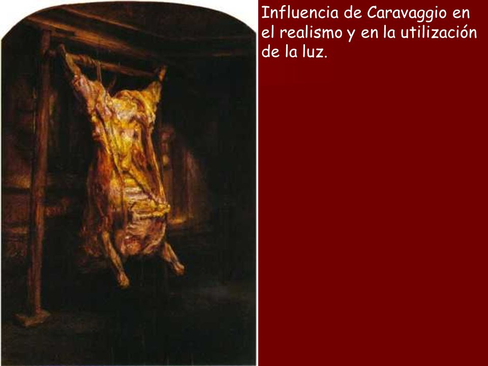 Influencia de Caravaggio en el realismo y en la utilización de la luz.