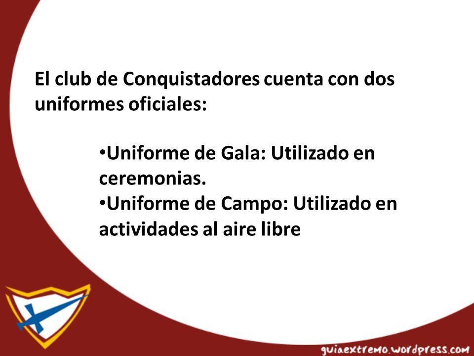 El club de Conquistadores cuenta con dos uniformes oficiales: