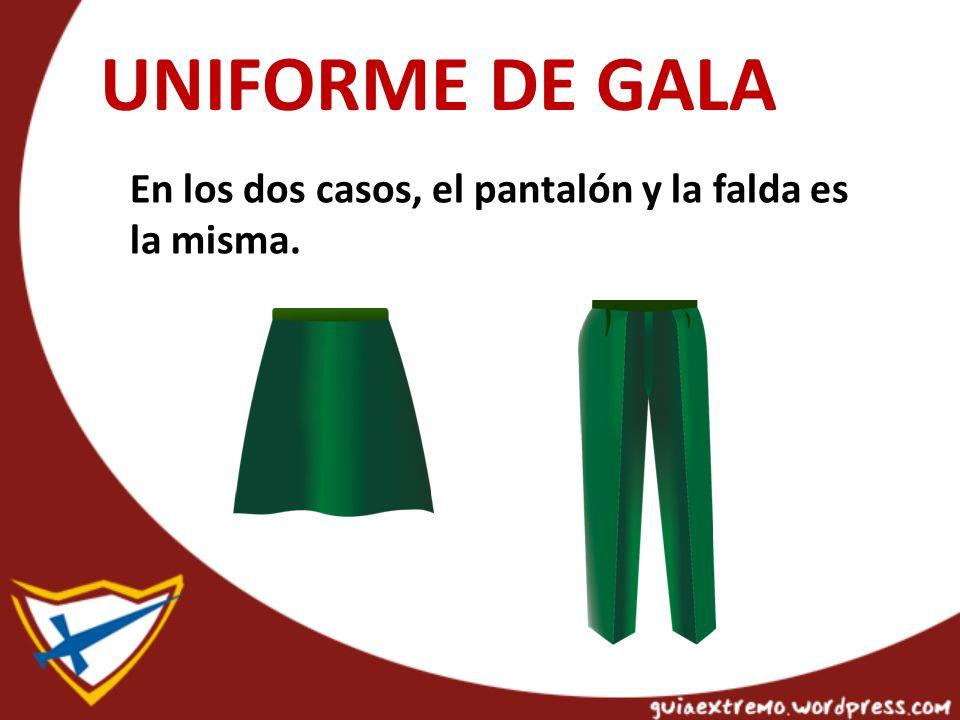 UNIFORME DE GALA En los dos casos, el pantalón y la falda es la misma.