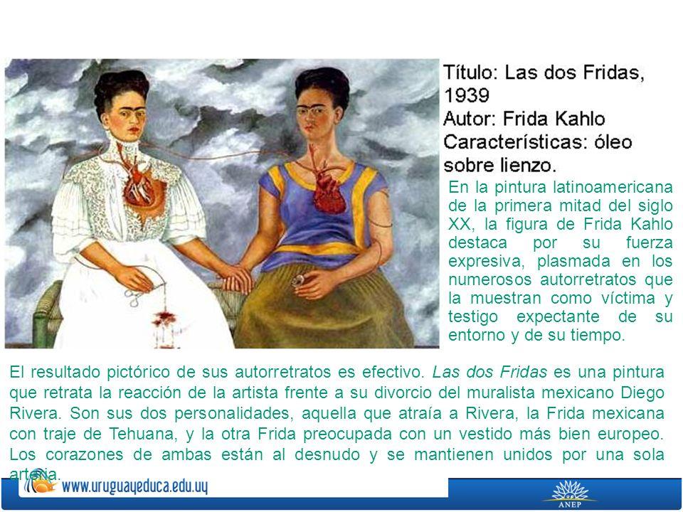 En la pintura latinoamericana de la primera mitad del siglo XX, la figura de Frida Kahlo destaca por su fuerza expresiva, plasmada en los numerosos autorretratos que la muestran como víctima y testigo expectante de su entorno y de su tiempo.