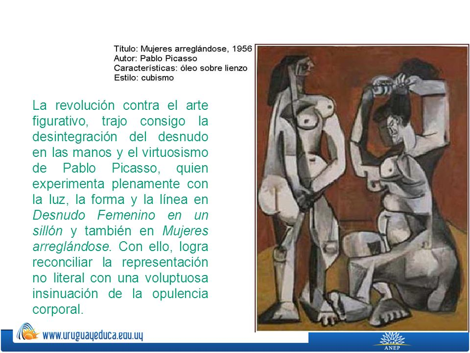 La revolución contra el arte figurativo, trajo consigo la desintegración del desnudo en las manos y el virtuosismo de Pablo Picasso, quien experimenta plenamente con la luz, la forma y la línea en Desnudo Femenino en un sillón y también en Mujeres arreglándose.
