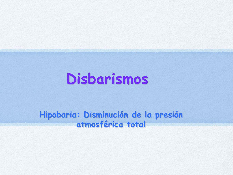 Hipobaria: Disminución de la presión atmosférica total