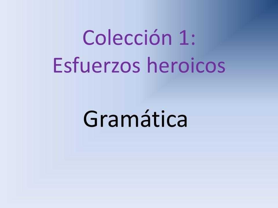 Colección 1: Esfuerzos heroicos