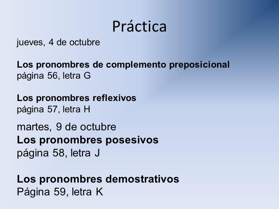 Práctica martes, 9 de octubre Los pronombres posesivos