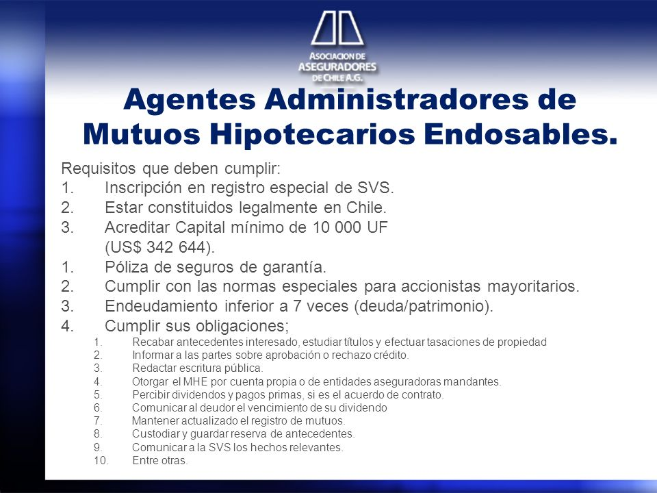 Agentes Administradores de Mutuos Hipotecarios Endosables.