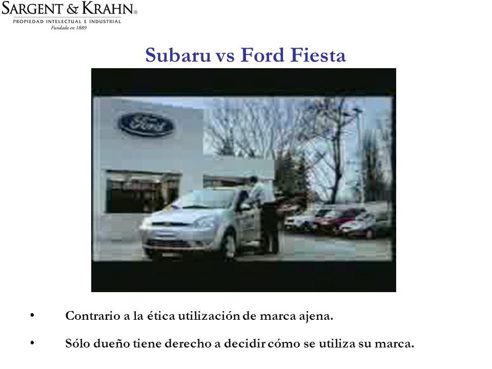 Subaru vs Ford Fiesta Contrario a la ética utilización de marca ajena.