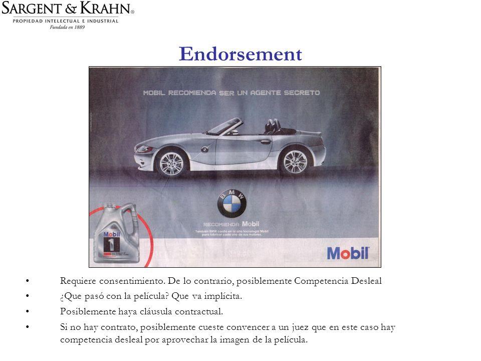 Endorsement Requiere consentimiento. De lo contrario, posiblemente Competencia Desleal. ¿Que pasó con la película Que va implícita.