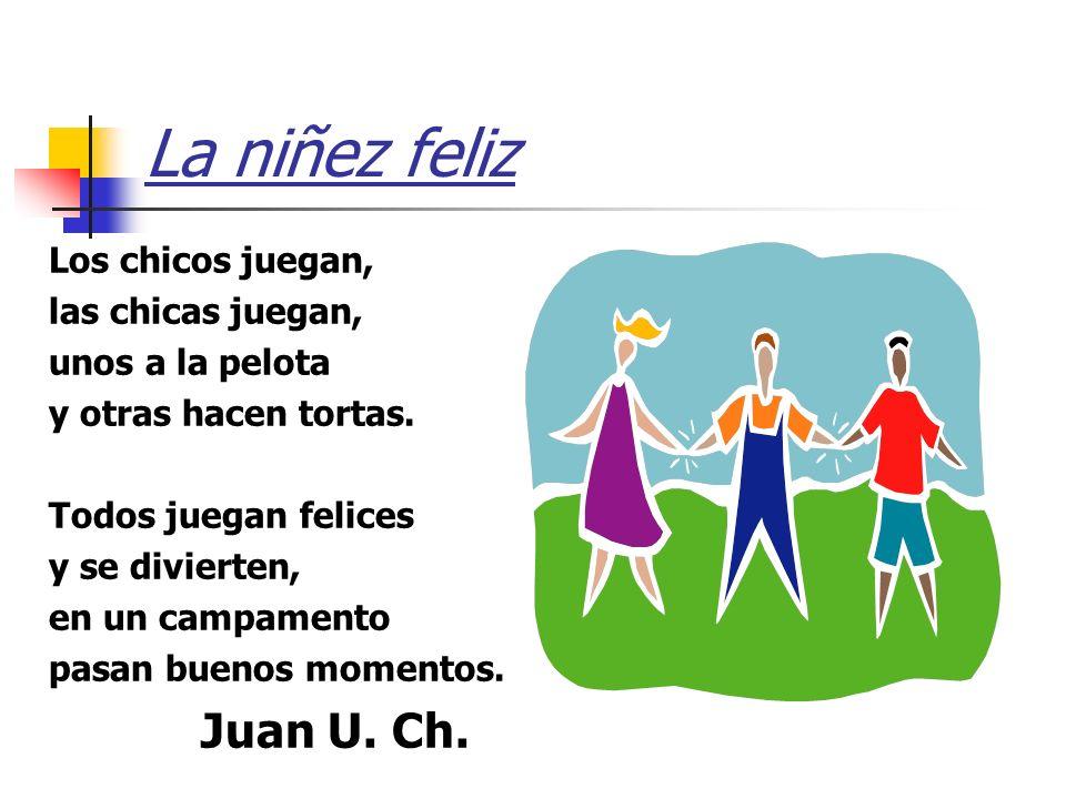 La niñez feliz Juan U. Ch. Los chicos juegan, las chicas juegan,