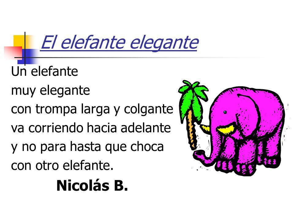 El elefante elegante Un elefante muy elegante