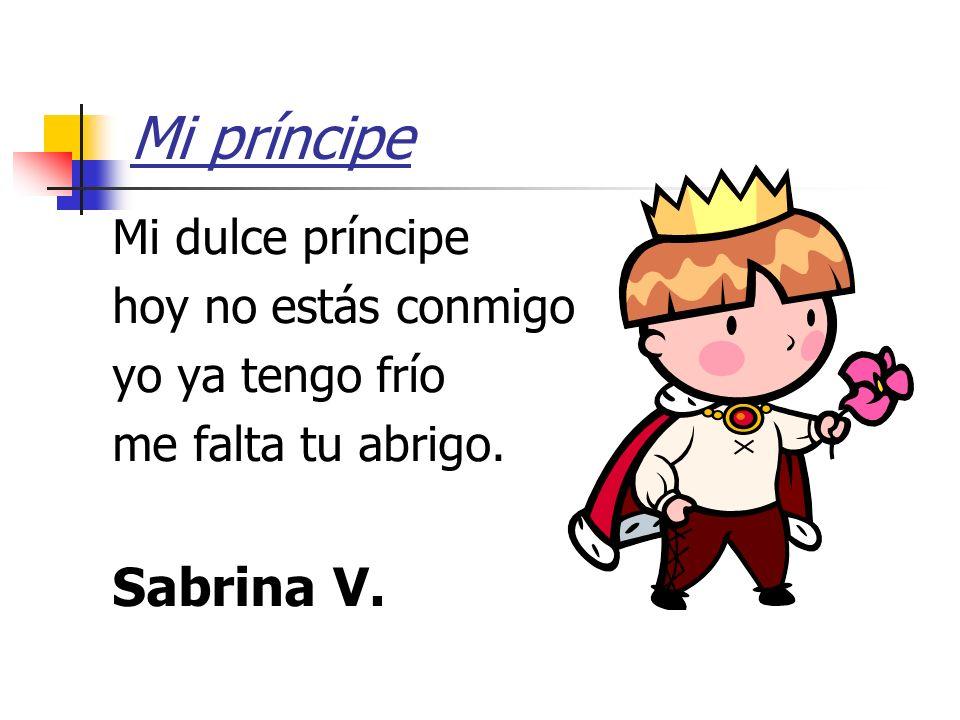 Mi príncipe Sabrina V. Mi dulce príncipe hoy no estás conmigo