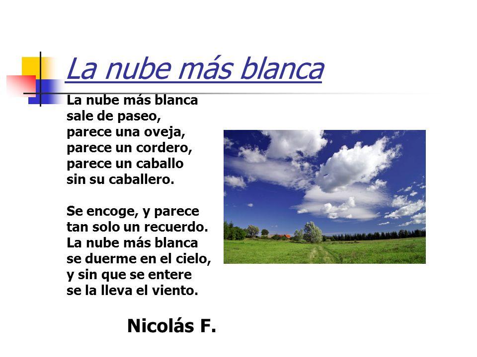 La nube más blanca Nicolás F. La nube más blanca sale de paseo,