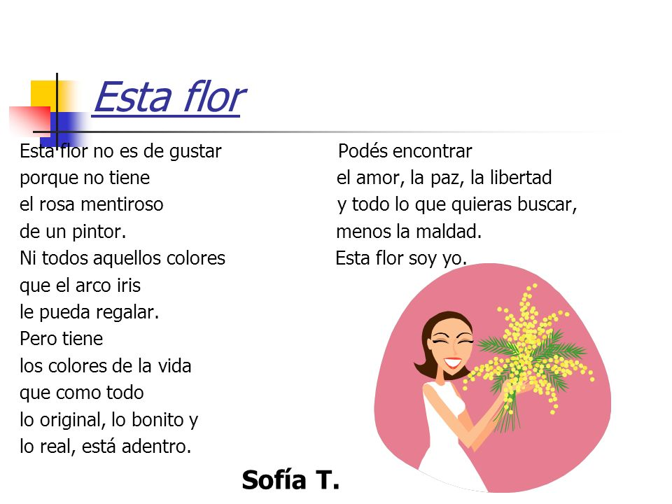 Esta flor Sofía T. Esta flor no es de gustar Podés encontrar