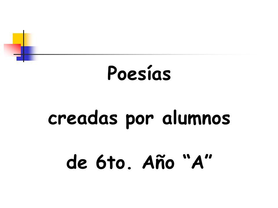 Poesías creadas por alumnos de 6to. Año A