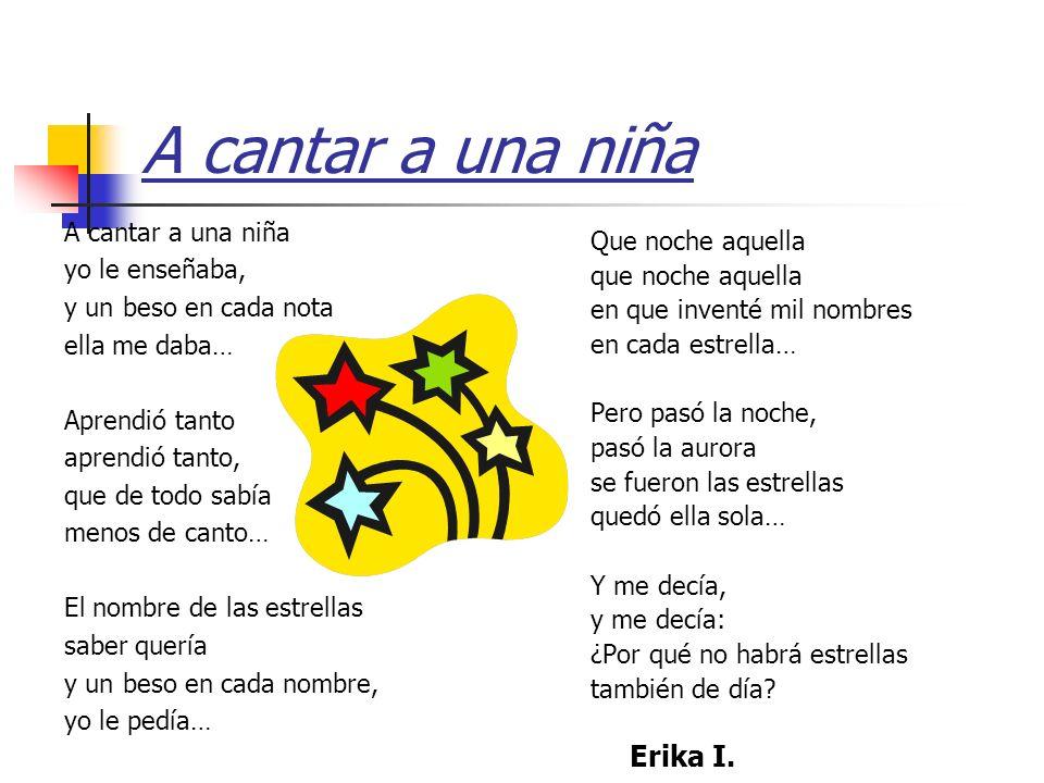 A cantar a una niña Erika I. A cantar a una niña Que noche aquella