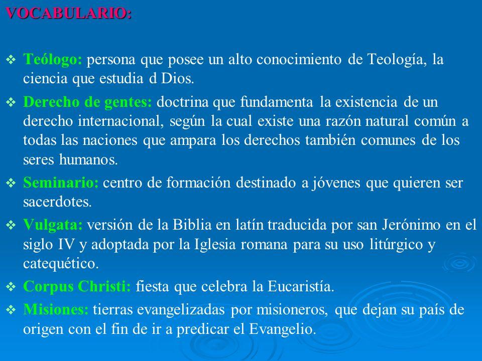 VOCABULARIO: Teólogo: persona que posee un alto conocimiento de Teología, la ciencia que estudia d Dios.