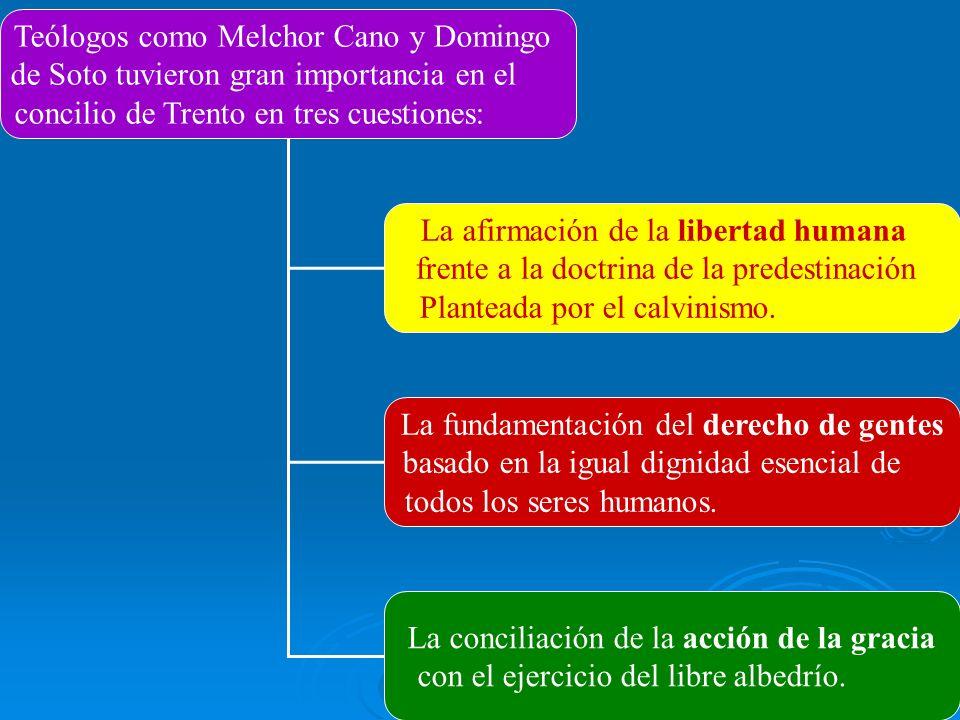 Teólogos como Melchor Cano y Domingo