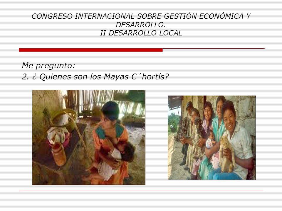 Me pregunto: 2. ¿ Quienes son los Mayas C´hortís