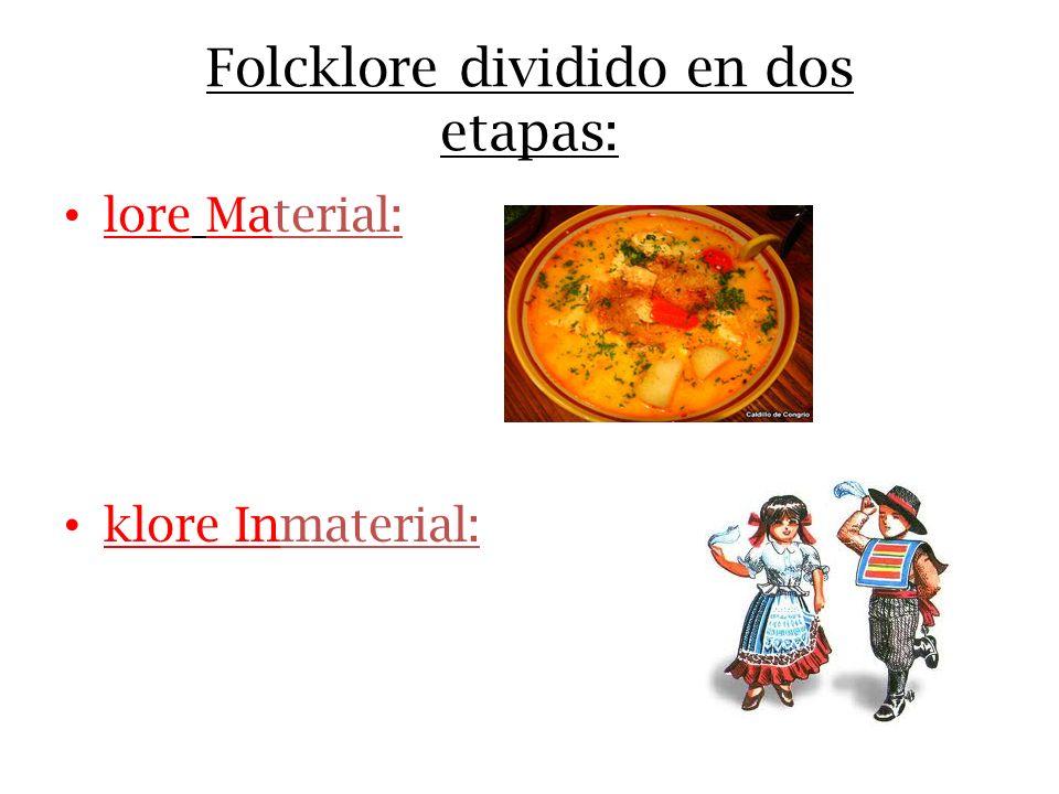 Folcklore dividido en dos etapas: