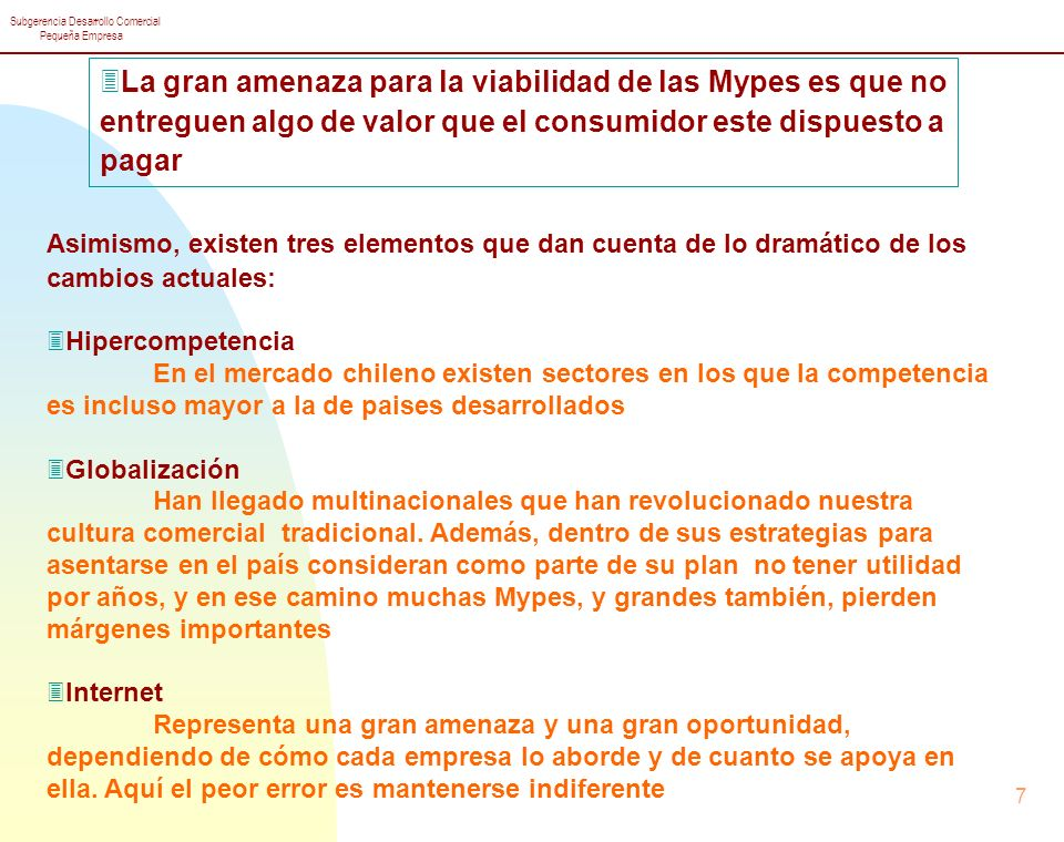 La gran amenaza para la viabilidad de las Mypes es que no entreguen algo de valor que el consumidor este dispuesto a pagar