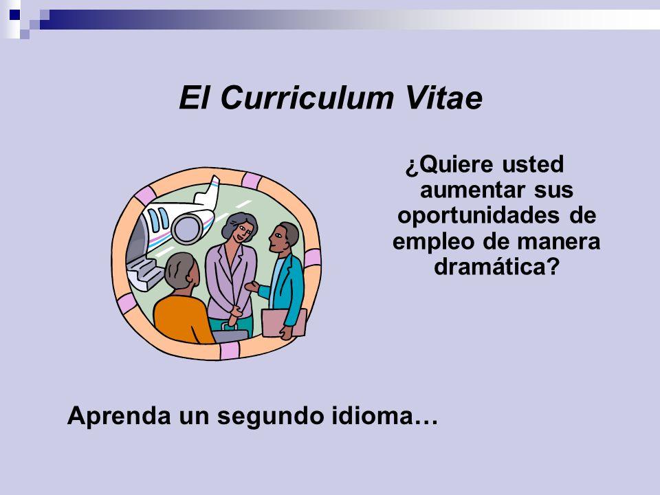 El Curriculum Vitae Aprenda un segundo idioma…
