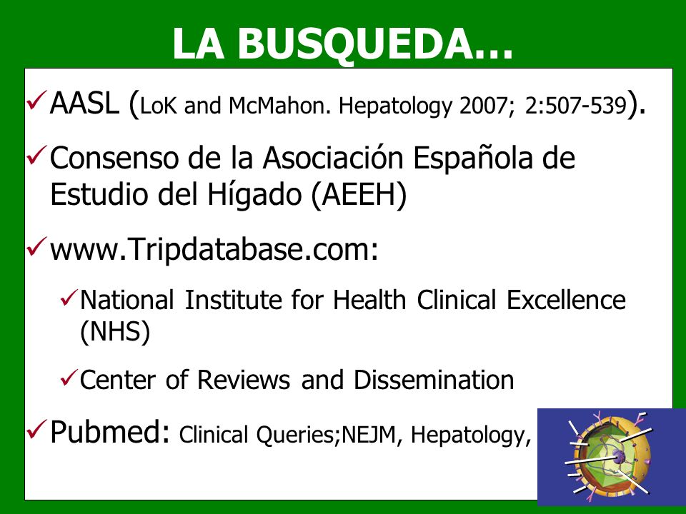 LA BUSQUEDA… AASL (LoK and McMahon. Hepatology 2007; 2:507-539).