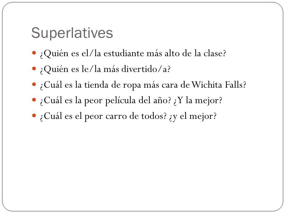 Superlatives ¿Quién es el/la estudiante más alto de la clase