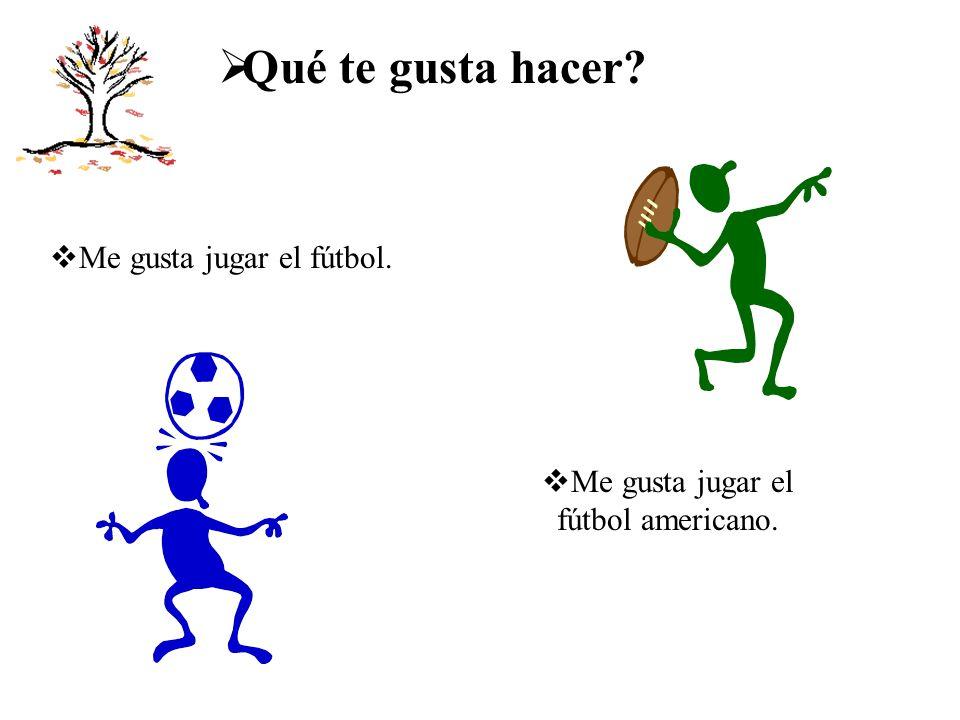 Me gusta jugar el fútbol americano.