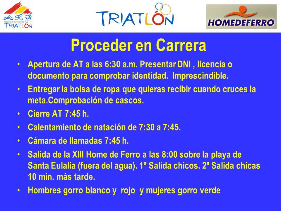 Proceder en Carrera Apertura de AT a las 6:30 a.m. Presentar DNI , licencia o documento para comprobar identidad. Imprescindible.