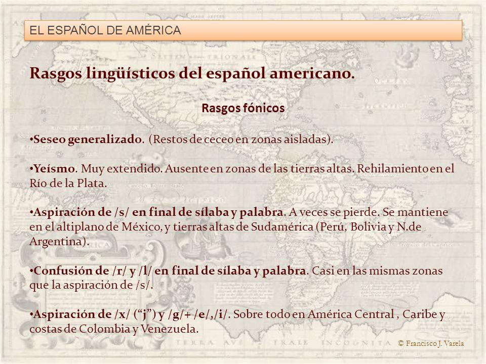 Rasgos lingüísticos del español americano.