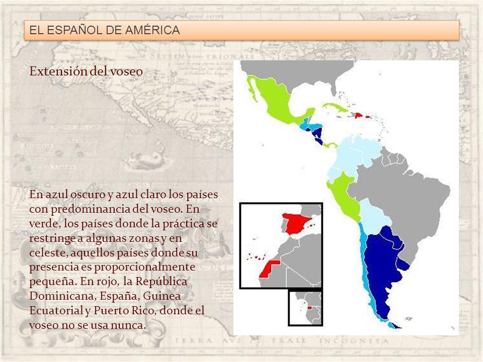 Extensión del voseo EL ESPAÑOL DE AMÉRICA