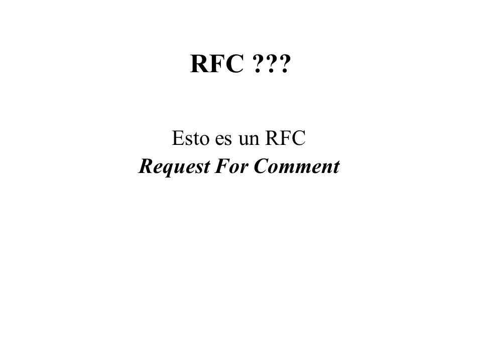 RFC Esto es un RFC Request For Comment