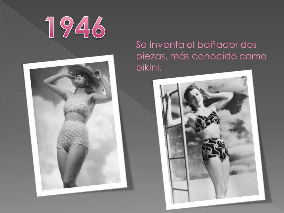 1946 Se inventa el bañador dos piezas, más conocido como bikini.