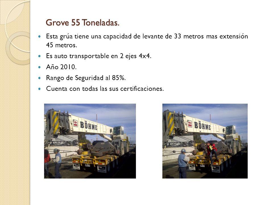 Grove 55 Toneladas. Esta grúa tiene una capacidad de levante de 33 metros mas extensión 45 metros.