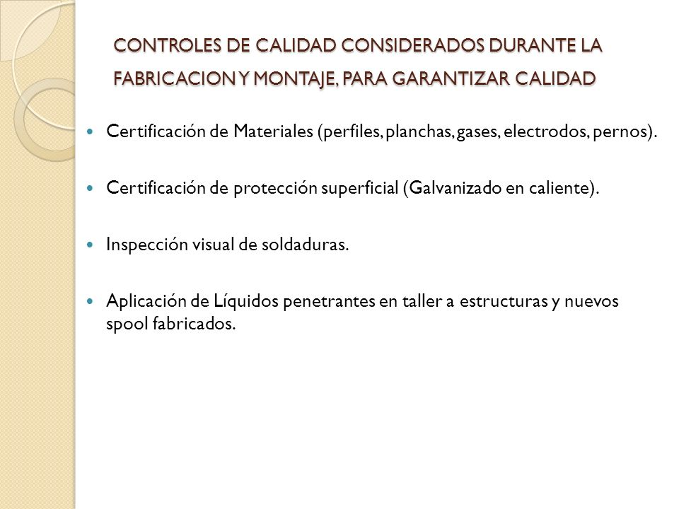 CONTROLES DE CALIDAD CONSIDERADOS DURANTE LA FABRICACION Y MONTAJE, PARA GARANTIZAR CALIDAD