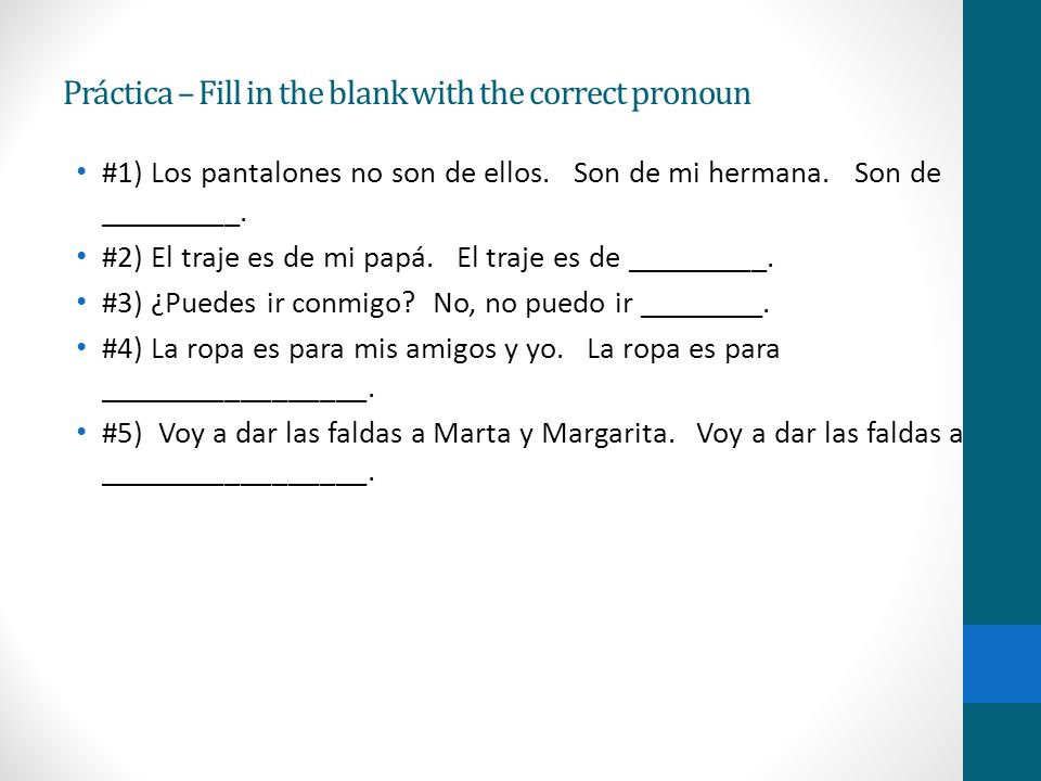 Práctica – Fill in the blank with the correct pronoun