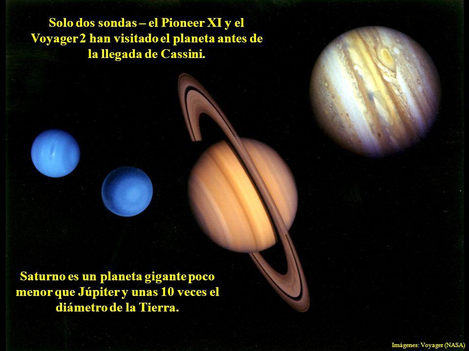 Solo dos sondas – el Pioneer XI y el Voyager 2 han visitado el planeta antes de la llegada de Cassini.