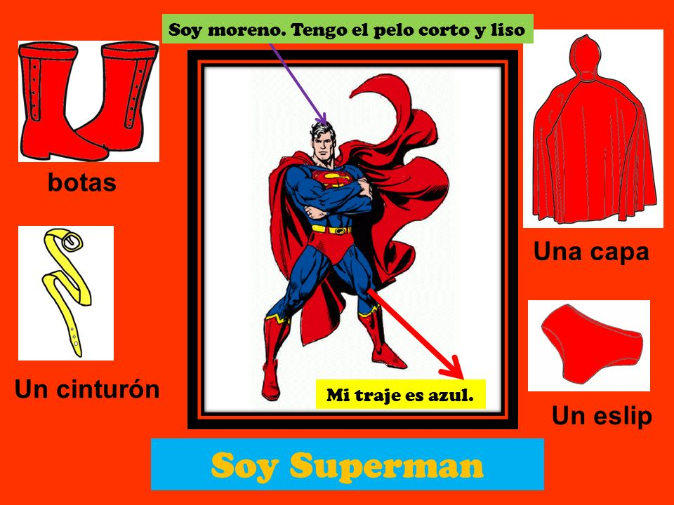 Soy Superman botas Una capa Un cinturón Un eslip