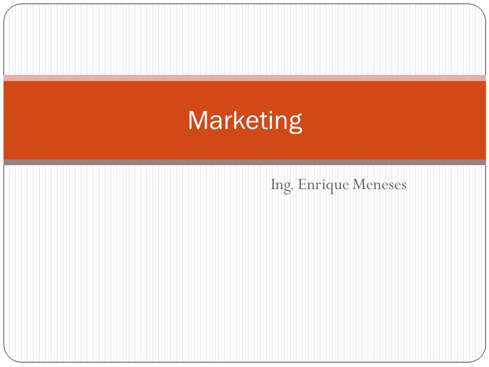 Marketing Ing. Enrique Meneses