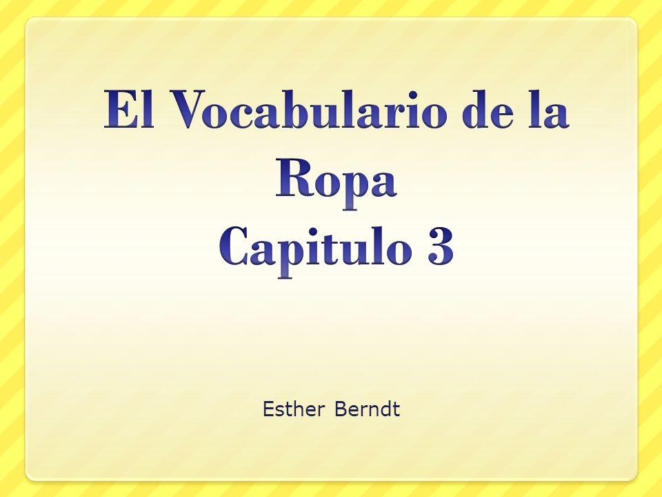 El Vocabulario de la Ropa Capitulo 3