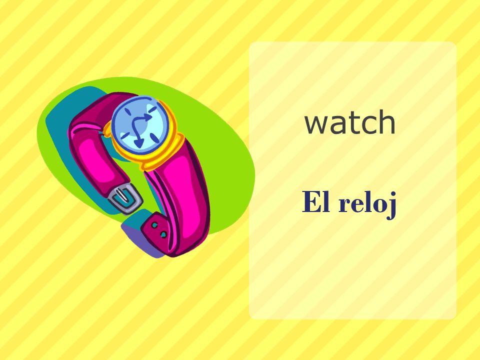 watch El reloj