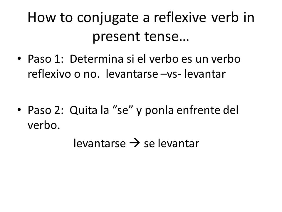 How to conjugate a reflexive verb in present tense…
