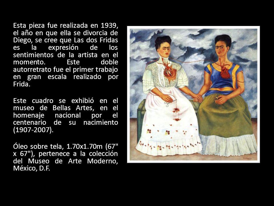 Esta pieza fue realizada en 1939, el año en que ella se divorcia de Diego, se cree que Las dos Fridas es la expresión de los sentimientos de la artista en el momento.