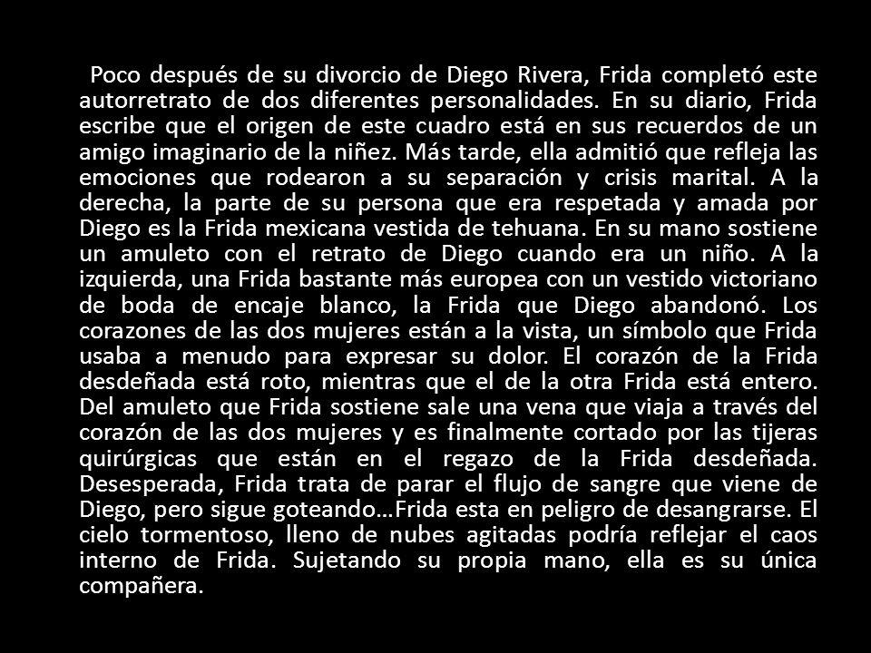 Poco después de su divorcio de Diego Rivera, Frida completó este autorretrato de dos diferentes personalidades.