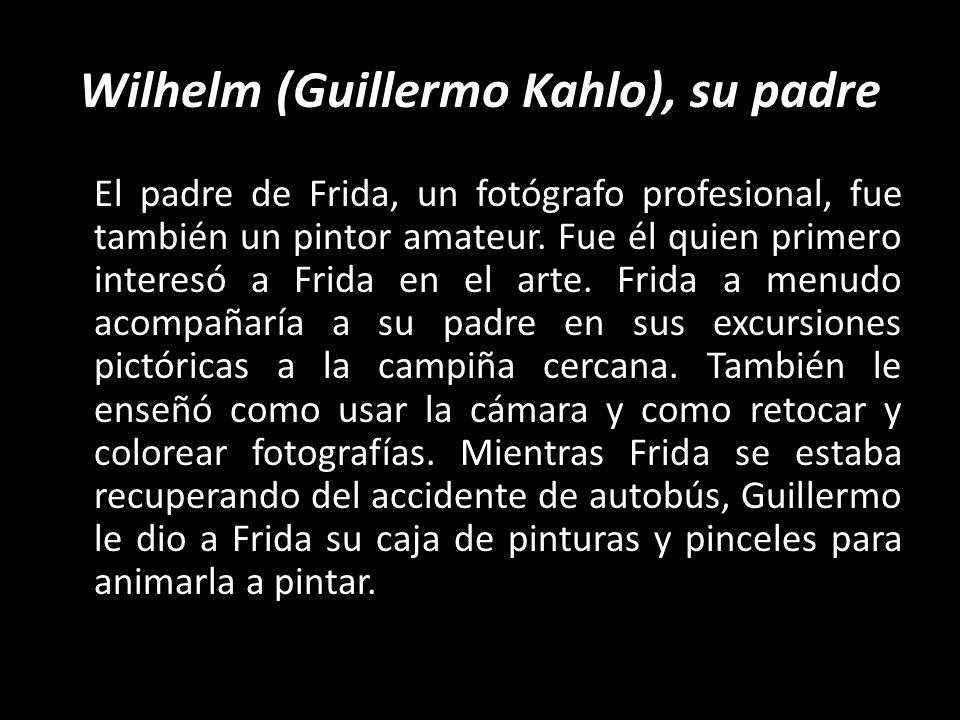 Wilhelm (Guillermo Kahlo), su padre