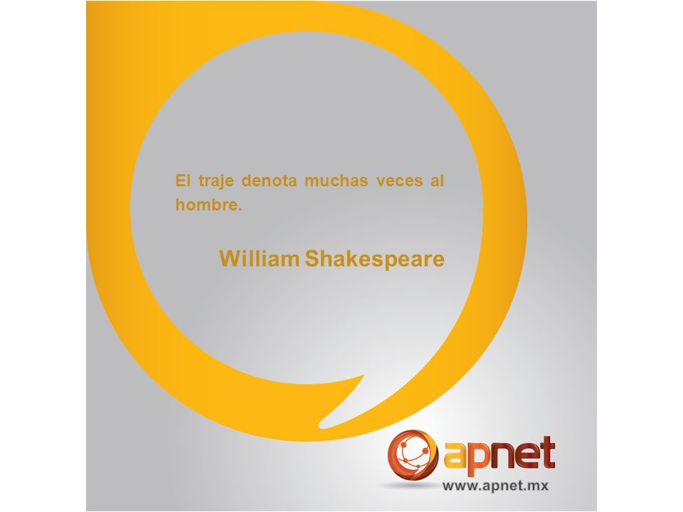 William Shakespeare El traje denota muchas veces al hombre.