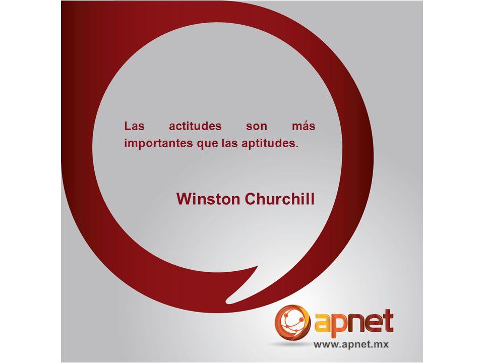 Winston Churchill Las actitudes son más importantes que las aptitudes.