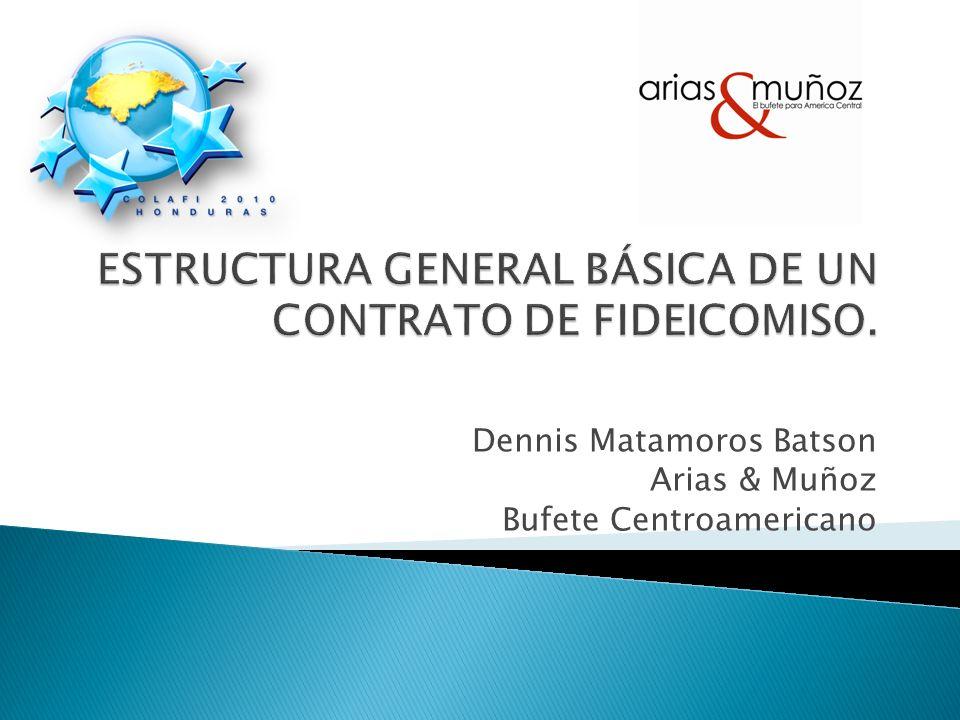 ESTRUCTURA GENERAL BÁSICA DE UN CONTRATO DE FIDEICOMISO.